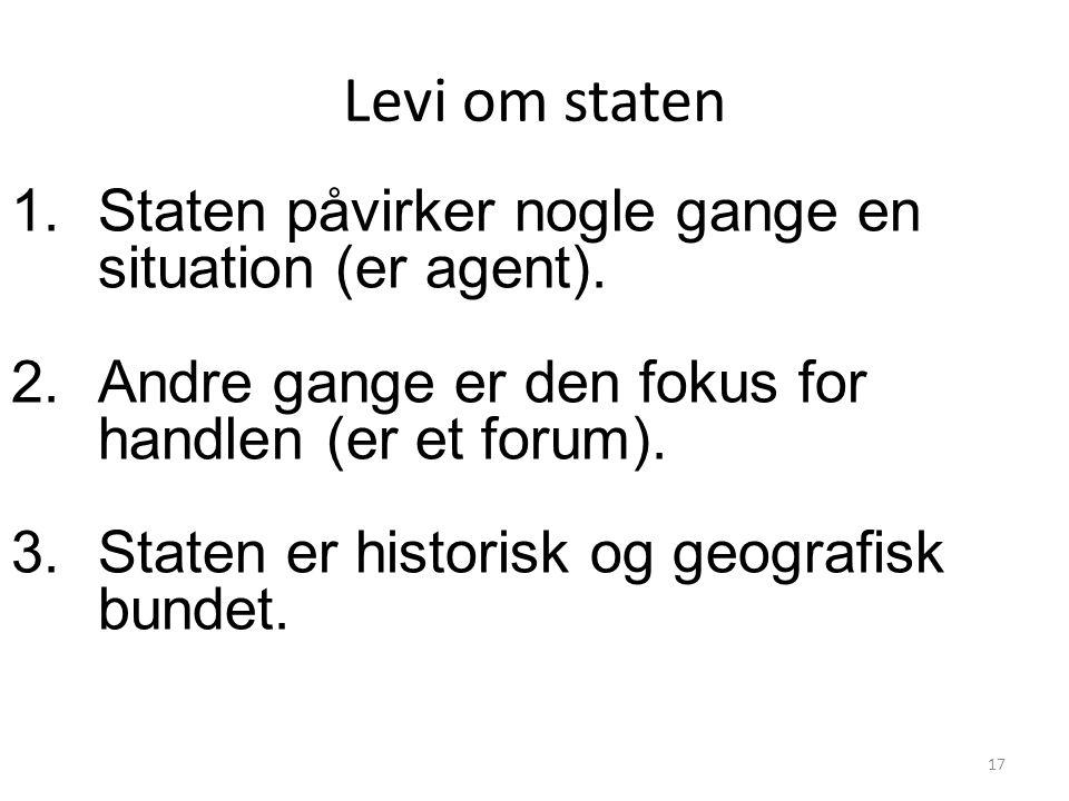 Levi om staten Staten påvirker nogle gange en situation (er agent).