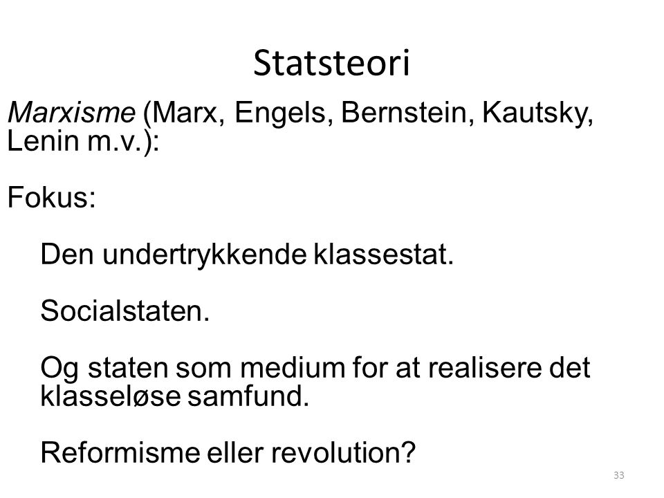 Statsteori Marxisme (Marx, Engels, Bernstein, Kautsky, Lenin m.v.):
