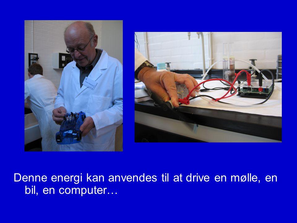 Denne energi kan anvendes til at drive en mølle, en bil, en computer…
