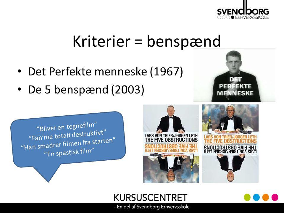 Kriterier = benspænd Det Perfekte menneske (1967) De 5 benspænd (2003)