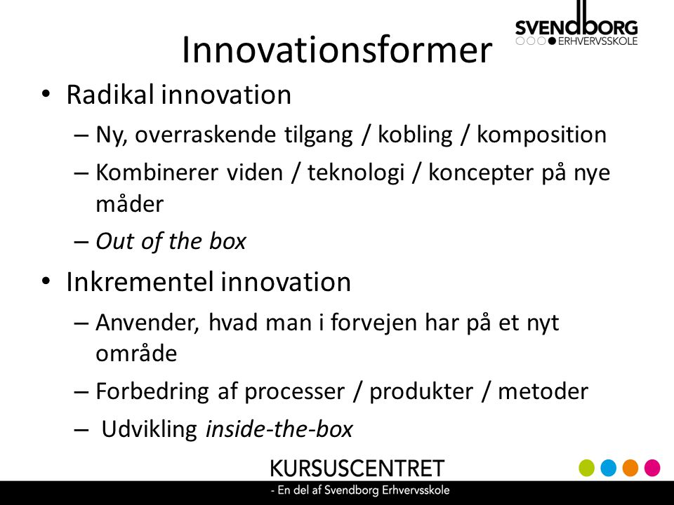 Innovationsformer Radikal innovation Inkrementel innovation