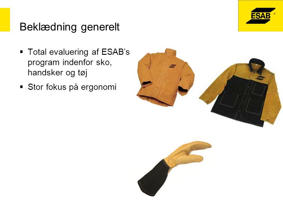 Beklædning generelt Total evaluering af ESAB's program indenfor sko, handsker og tøj.