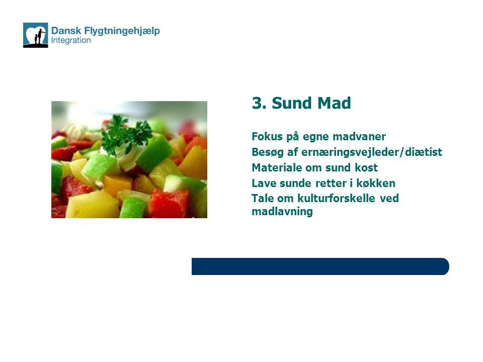 3. Sund Mad Fokus på egne madvaner Besøg af ernæringsvejleder/diætist