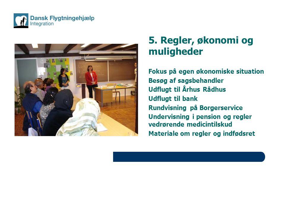 5. Regler, økonomi og muligheder