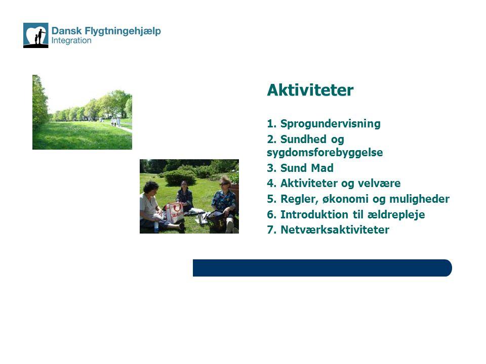 Aktiviteter 1. Sprogundervisning 2. Sundhed og sygdomsforebyggelse