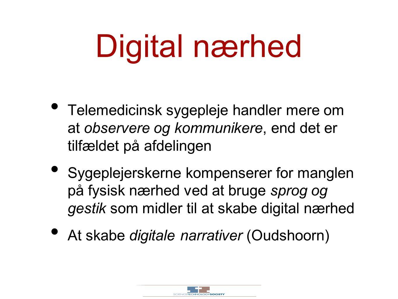 Digital nærhed Telemedicinsk sygepleje handler mere om at observere og kommunikere, end det er tilfældet på afdelingen.