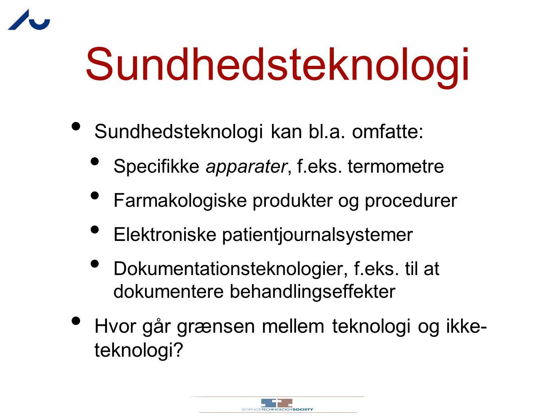 Sundhedsteknologi Sundhedsteknologi kan bl.a. omfatte: