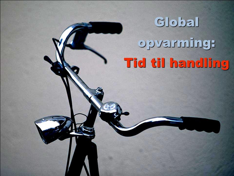 Global opvarming: Tid til handling