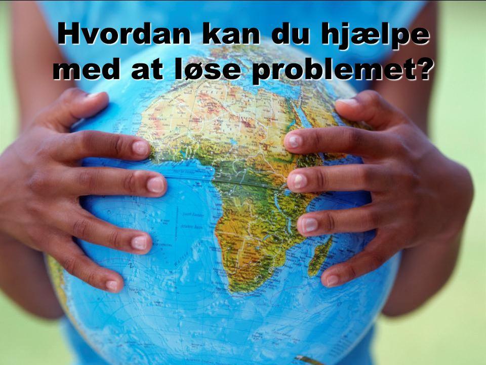 Hvordan kan du hjælpe med at løse problemet