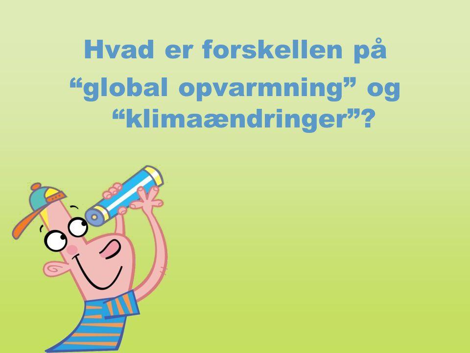 global opvarmning og klimaændringer