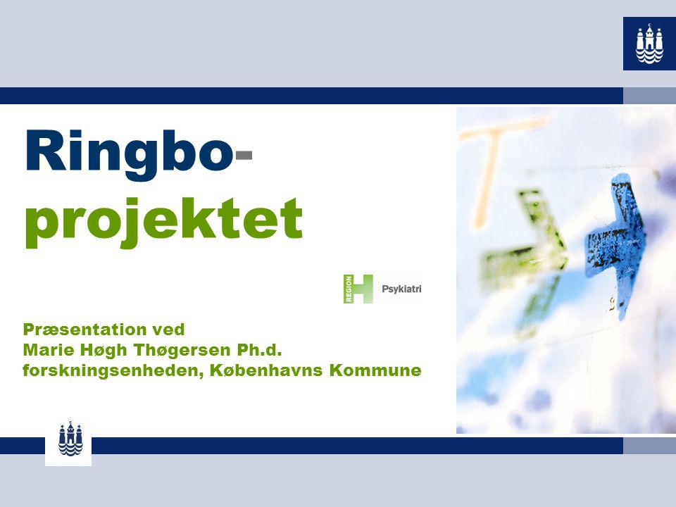 Ringbo- projektet Præsentation ved Marie Høgh Thøgersen Ph. d