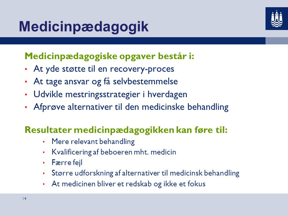 Medicinpædagogik Medicinpædagogiske opgaver består i: