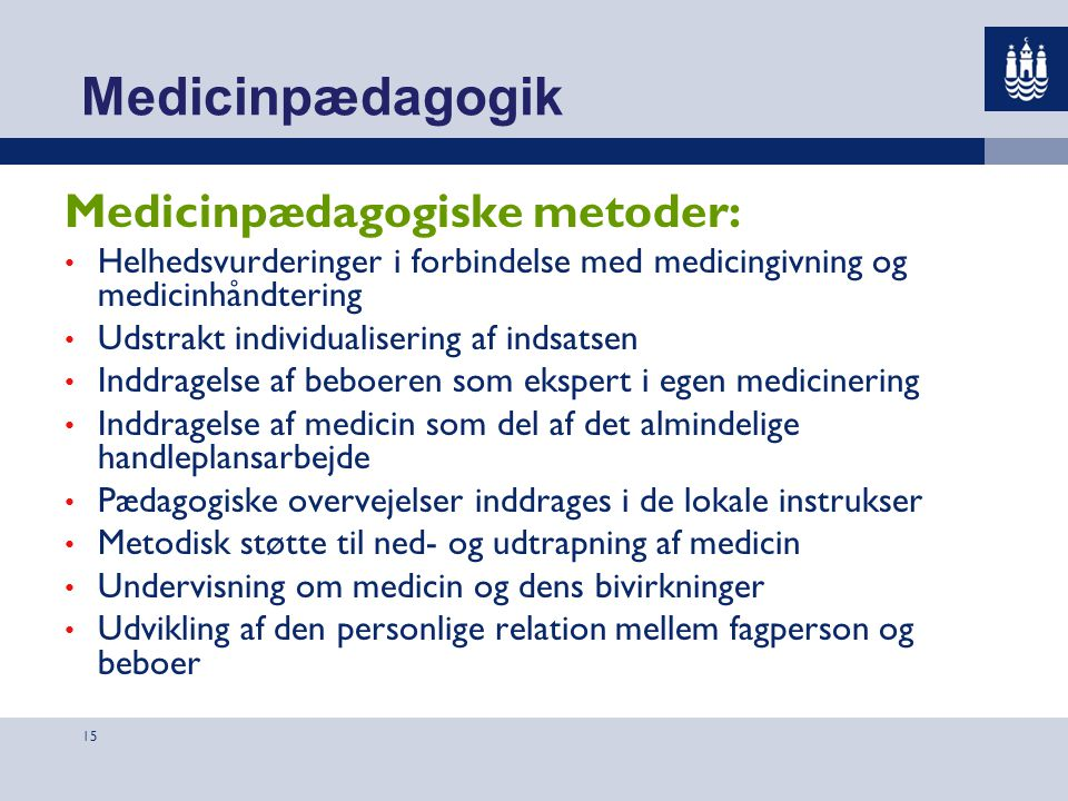 Medicinpædagogik Medicinpædagogiske metoder: