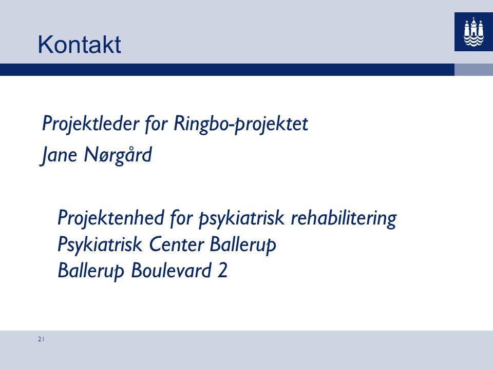 Kontakt Projektleder for Ringbo-projektet Jane Nørgård Projektenhed for psykiatrisk rehabilitering Psykiatrisk Center Ballerup Ballerup Boulevard 2