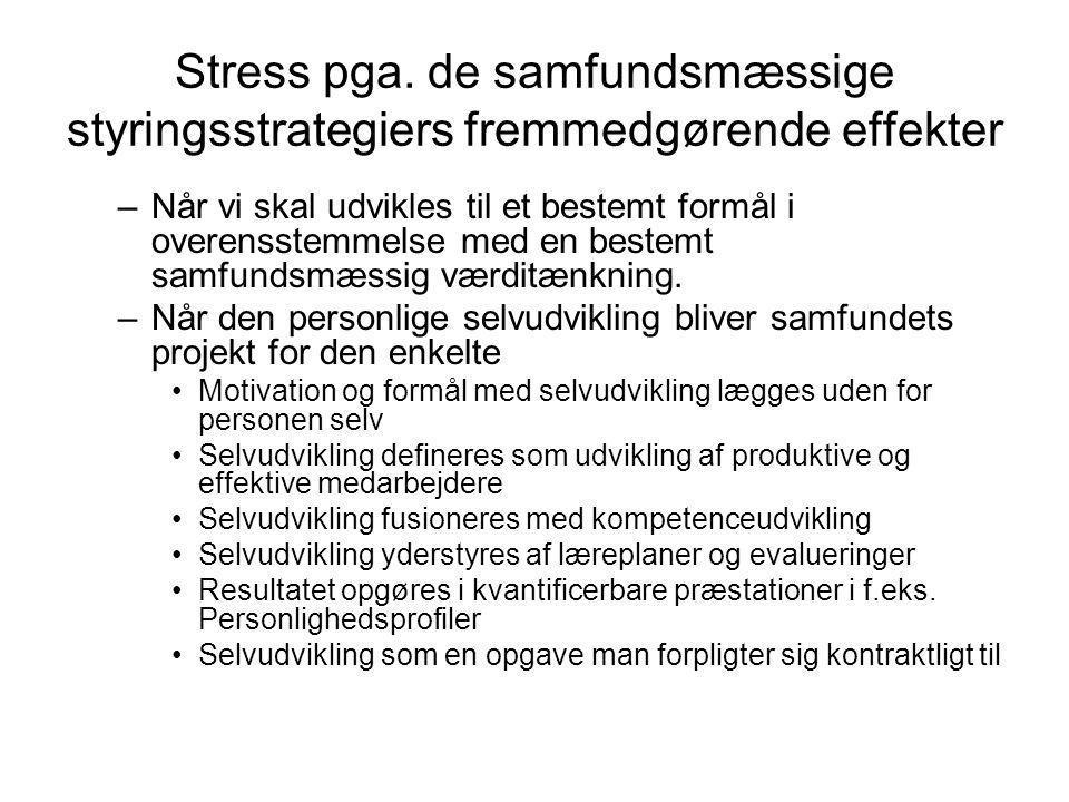 Stress pga. de samfundsmæssige styringsstrategiers fremmedgørende effekter