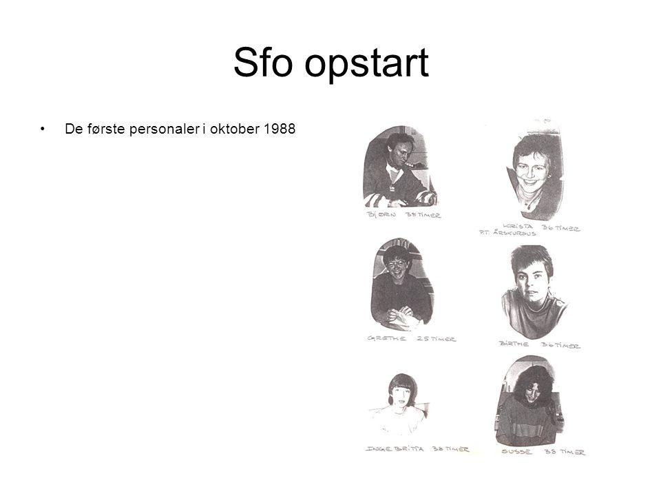 Sfo opstart De første personaler i oktober 1988