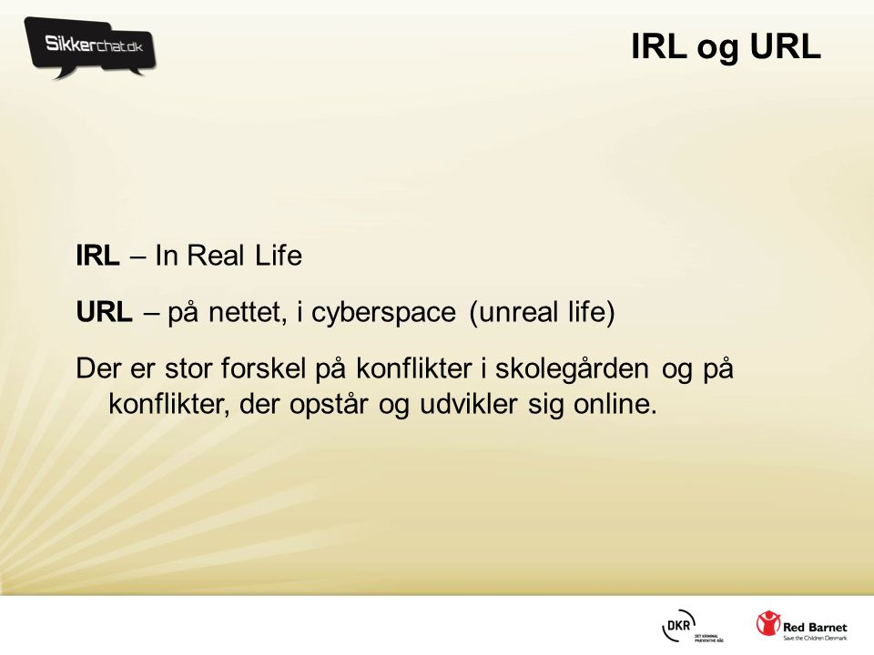 IRL og URL IRL – In Real Life