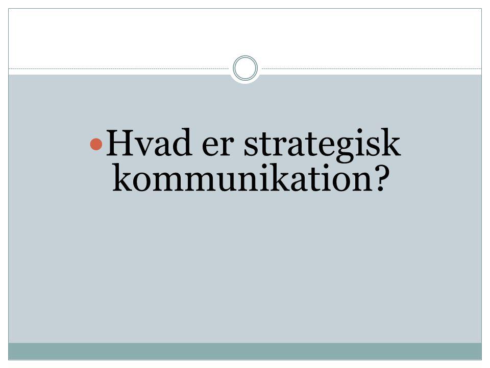 Hvad er strategisk kommunikation