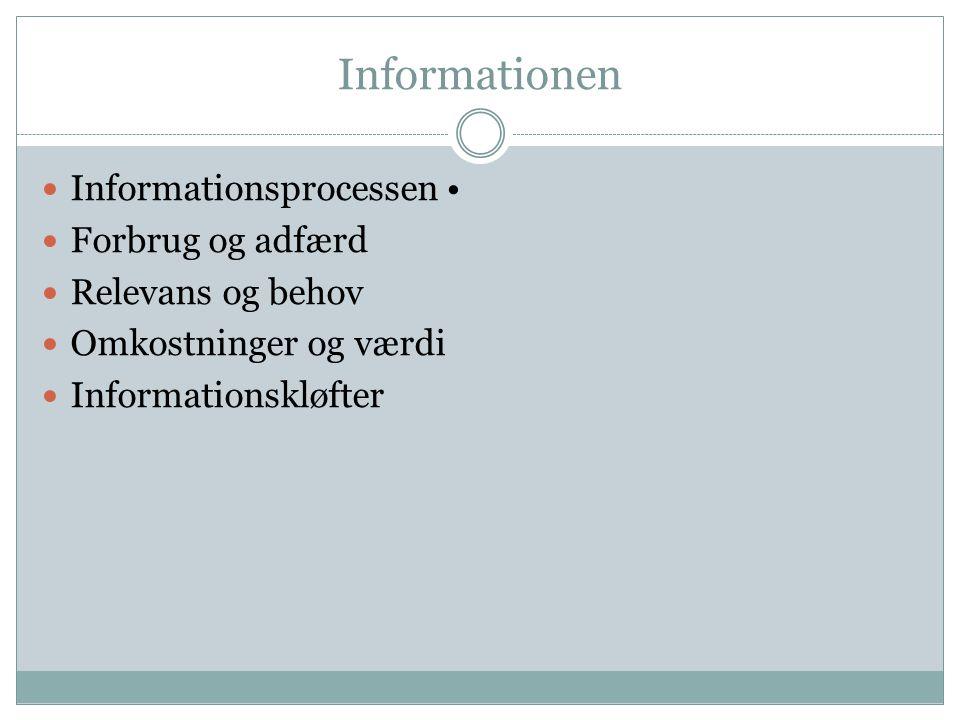 Informationen Informationsprocessen • Forbrug og adfærd