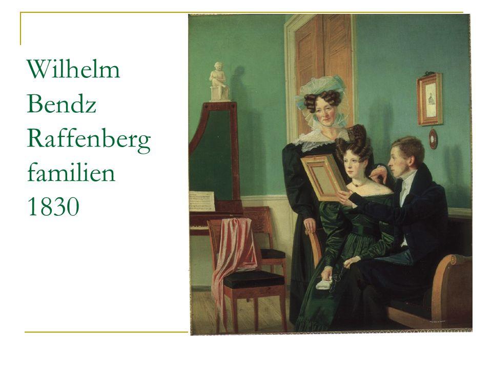 Wilhelm Bendz Raffenberg familien 1830