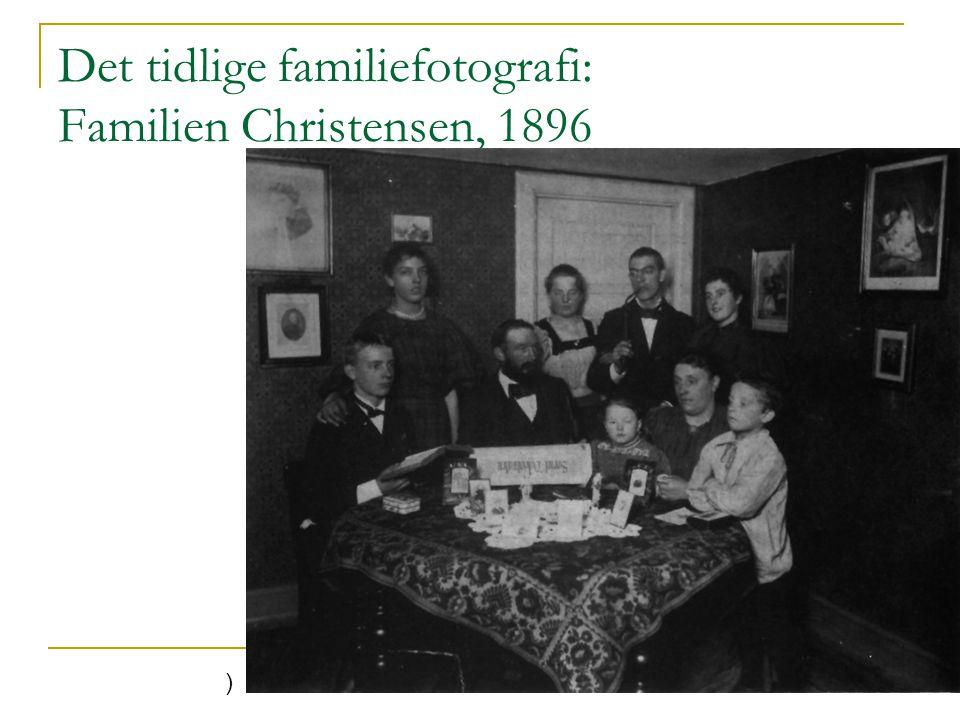 Det tidlige familiefotografi: Familien Christensen, 1896