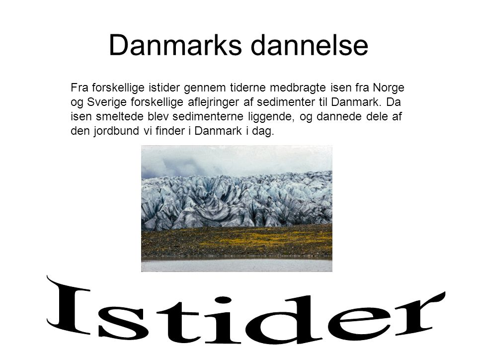Danmarks dannelse Istider