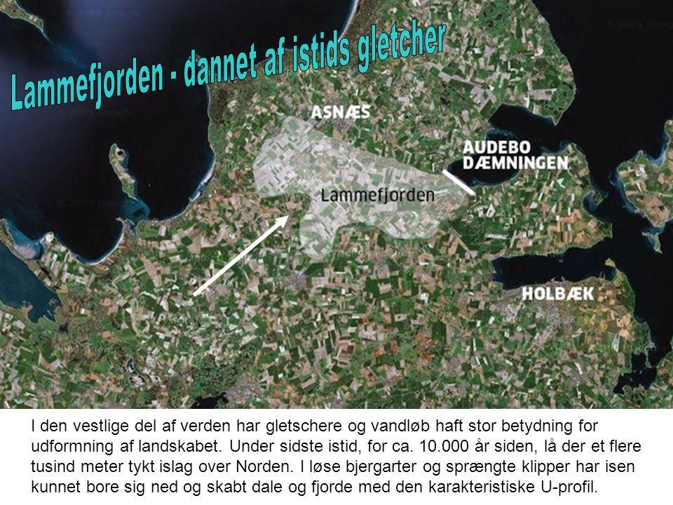 Lammefjorden - dannet af istids gletcher