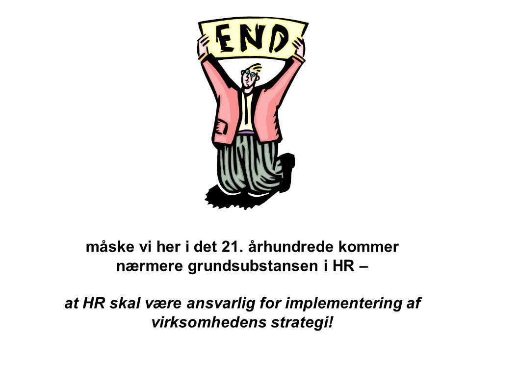 måske vi her i det 21. århundrede kommer nærmere grundsubstansen i HR –