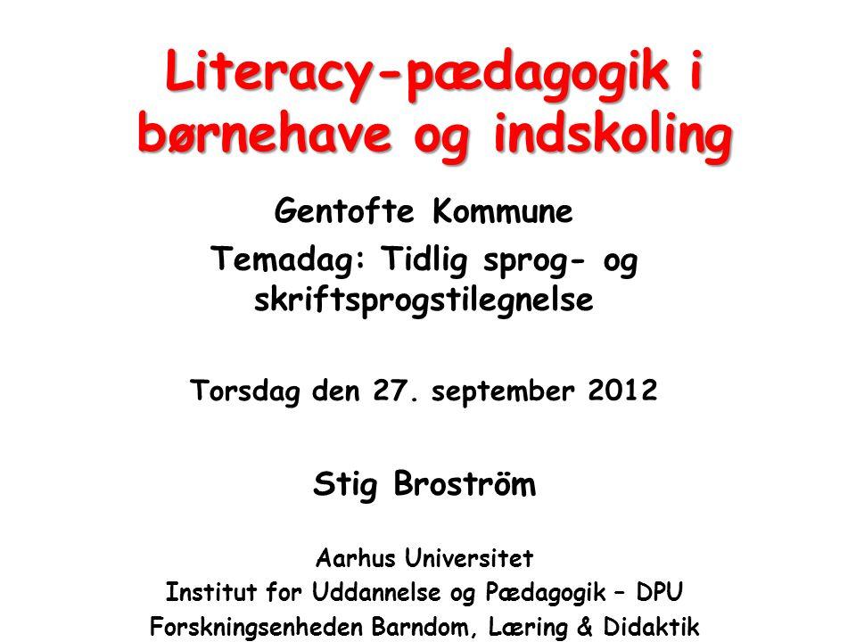 Literacy-pædagogik i børnehave og indskoling