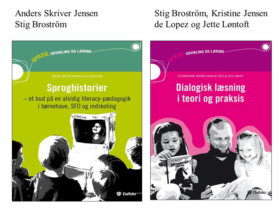 Anders Skriver Jensen. Stig Broström, Kristine Jensen Stig Broström