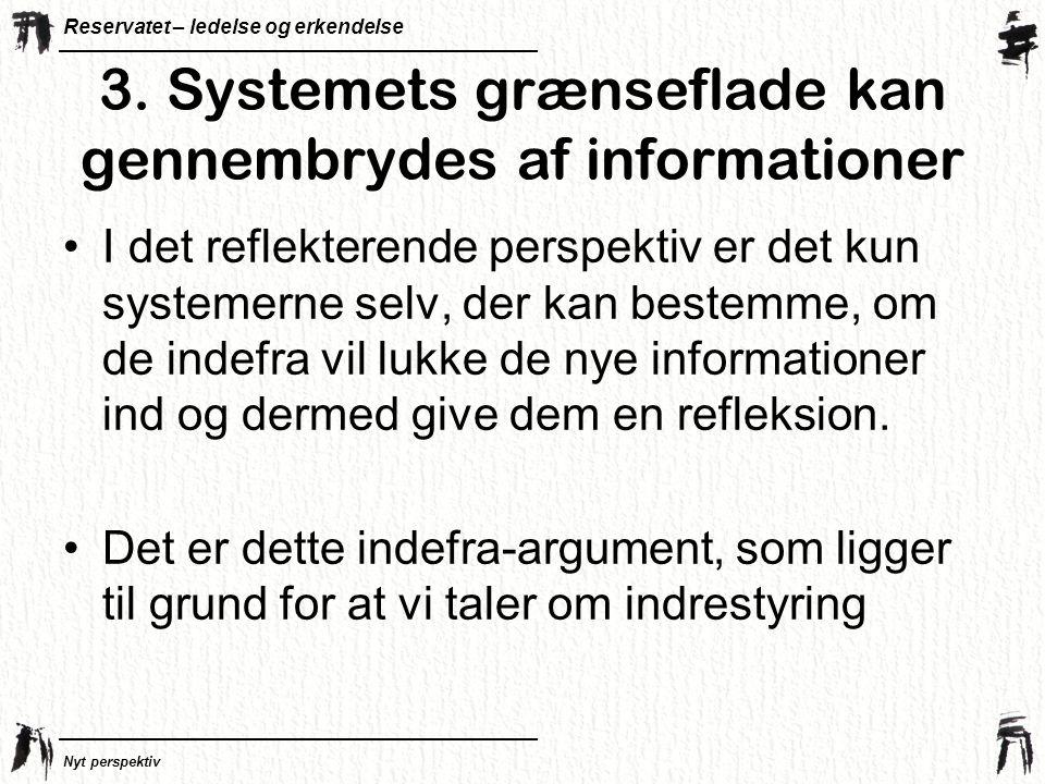 3. Systemets grænseflade kan gennembrydes af informationer