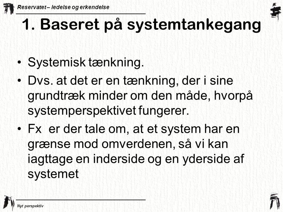 1. Baseret på systemtankegang