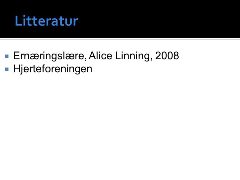 Litteratur Ernæringslære, Alice Linning, 2008 Hjerteforeningen