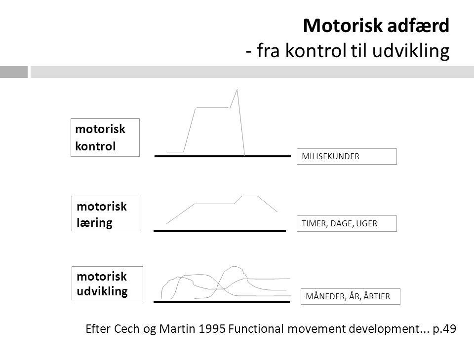 Motorisk adfærd - fra kontrol til udvikling