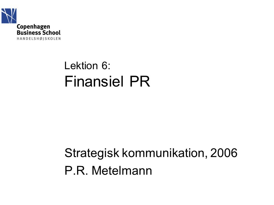 Strategisk kommunikation, 2006 P.R. Metelmann