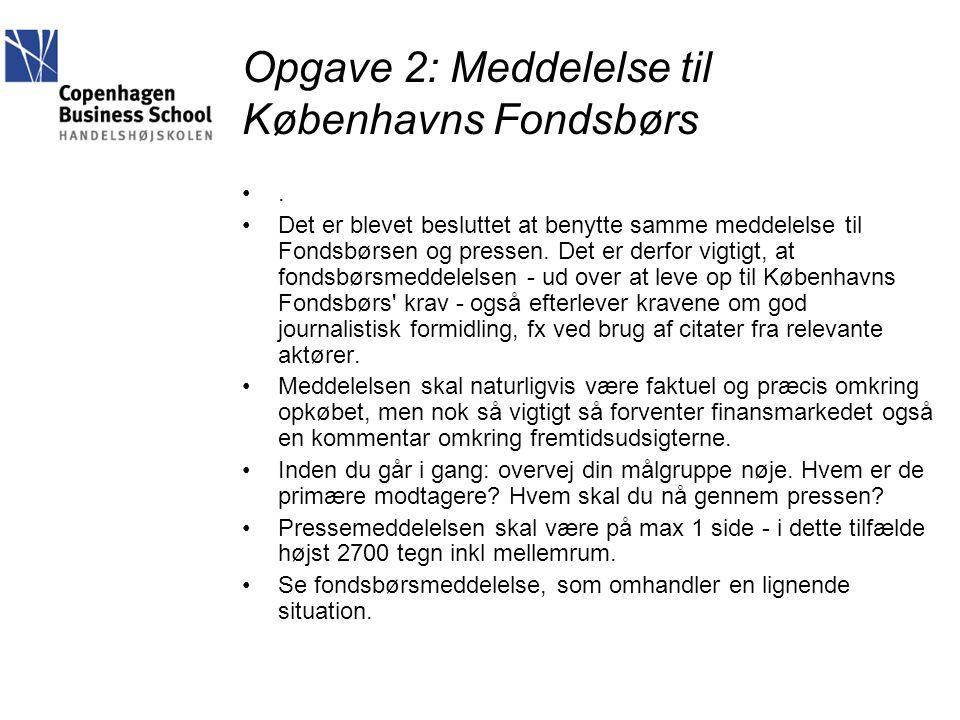 Opgave 2: Meddelelse til Københavns Fondsbørs