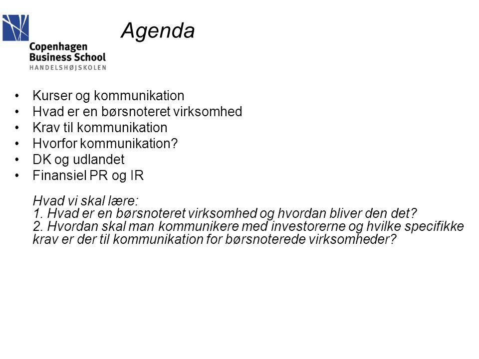 Agenda Kurser og kommunikation Hvad er en børsnoteret virksomhed