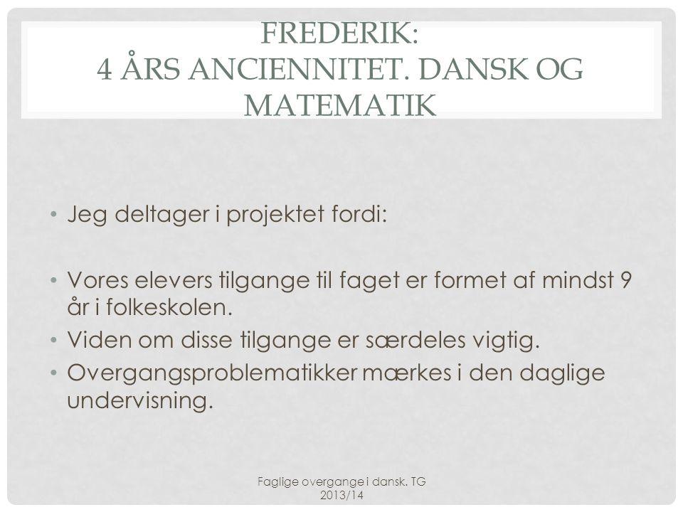 Frederik: 4 års anciennitet. Dansk og matematik