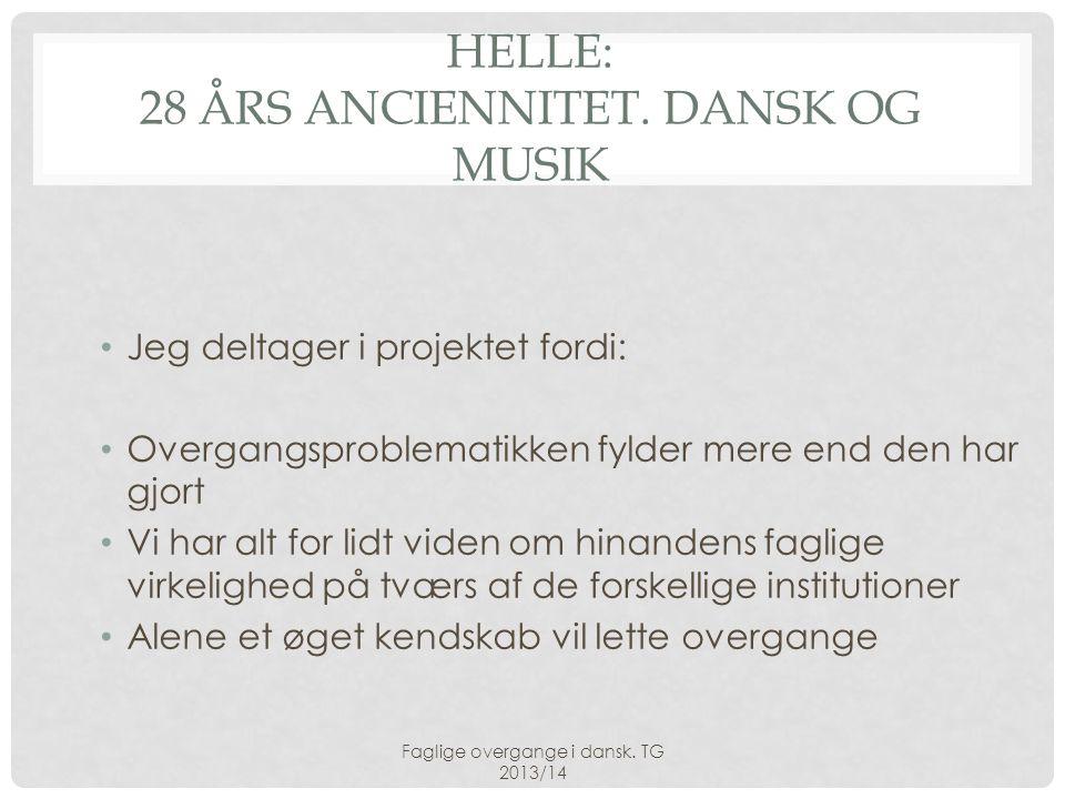 Helle: 28 års anciennitet. Dansk og musik