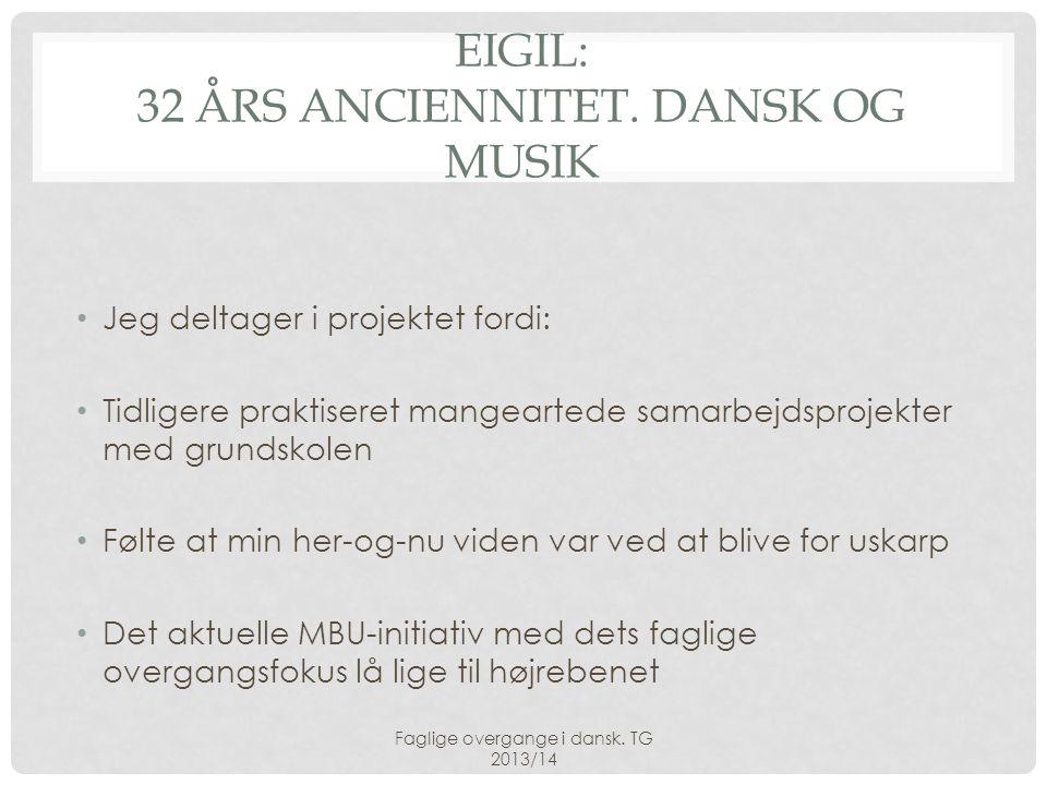 Eigil: 32 års anciennitet. Dansk og musik