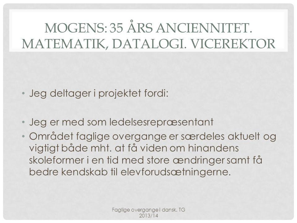 Mogens: 35 års anciennitet. Matematik, datalogi. Vicerektor