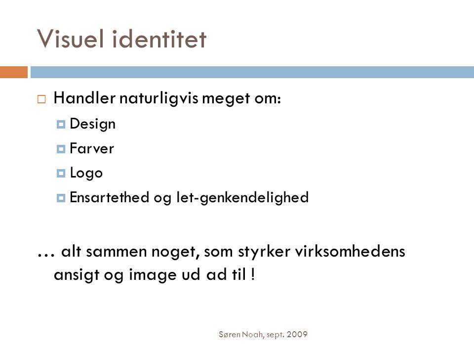 Visuel identitet Handler naturligvis meget om: