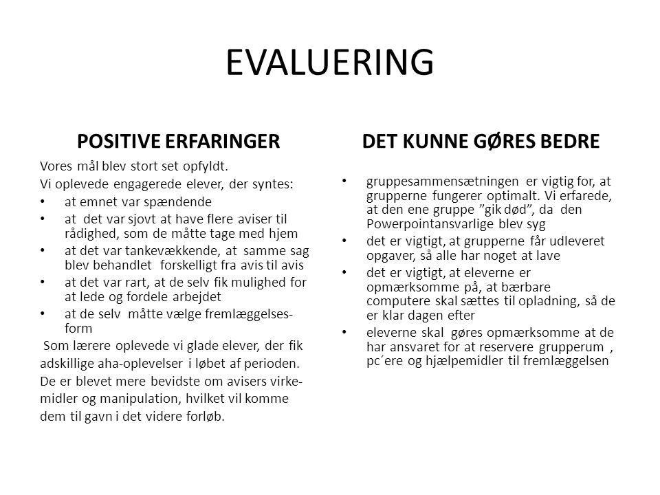 EVALUERING POSITIVE ERFARINGER DET KUNNE GØRES BEDRE