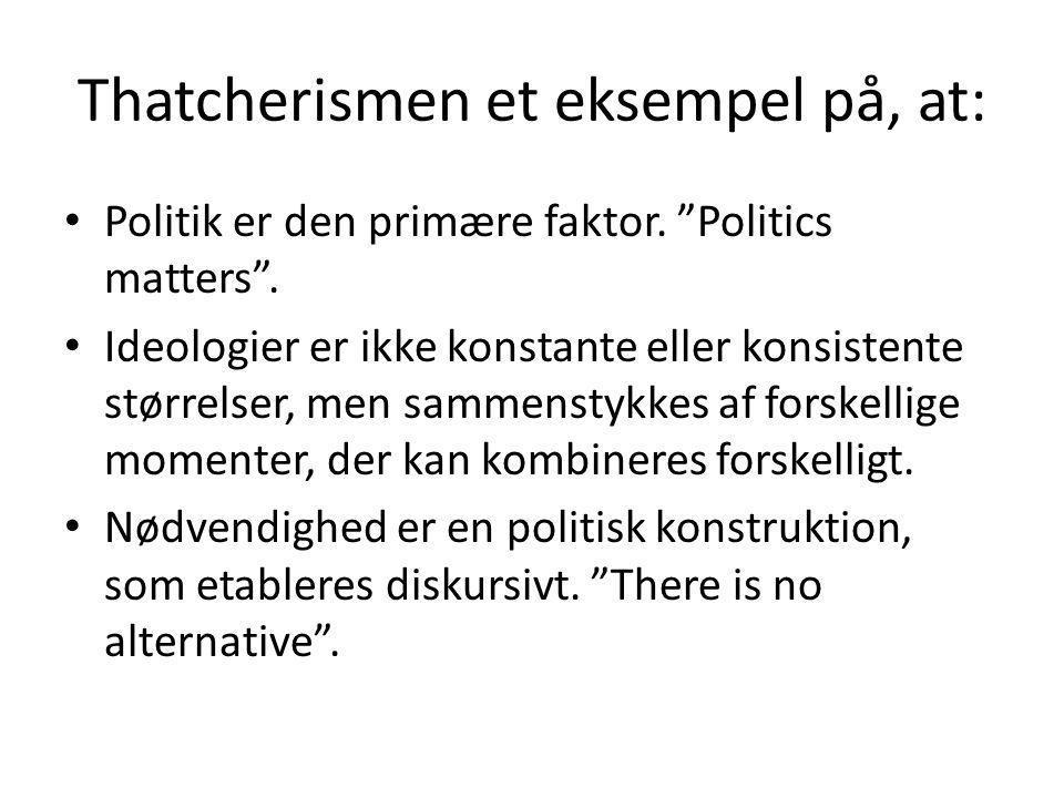Thatcherismen et eksempel på, at: