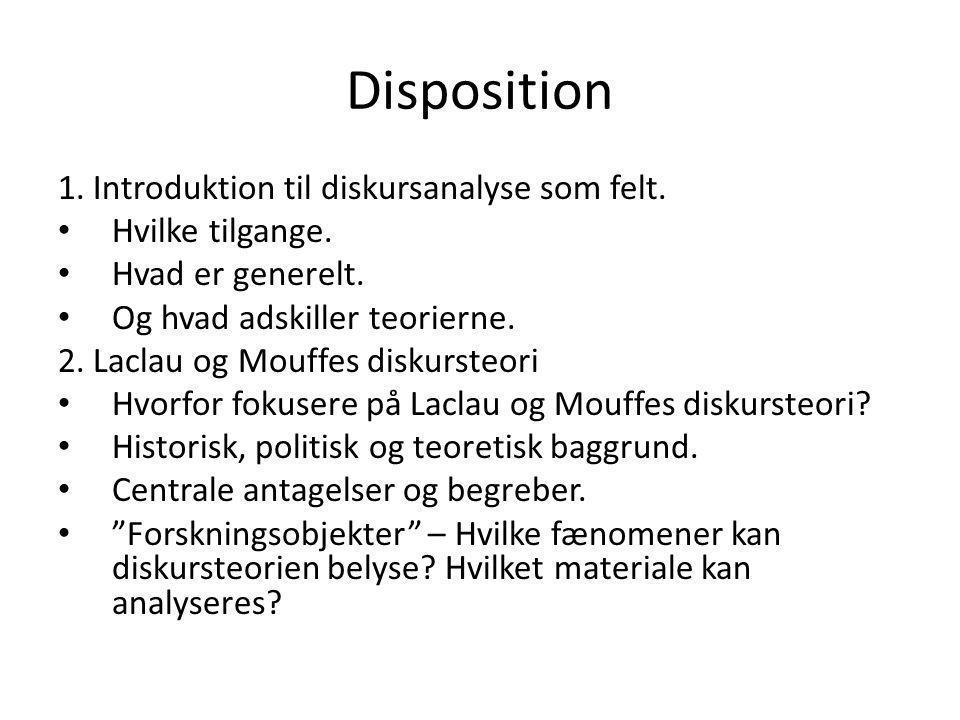 Disposition 1. Introduktion til diskursanalyse som felt.