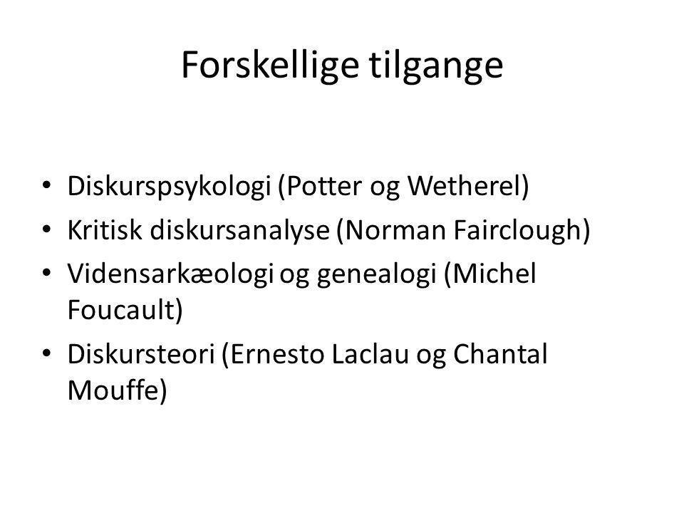 Forskellige tilgange Diskurspsykologi (Potter og Wetherel)