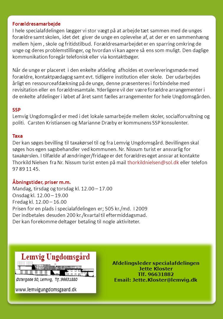 Afdelingsleder specialafdelingen Email: Jette.Kloster@lemvig.dk