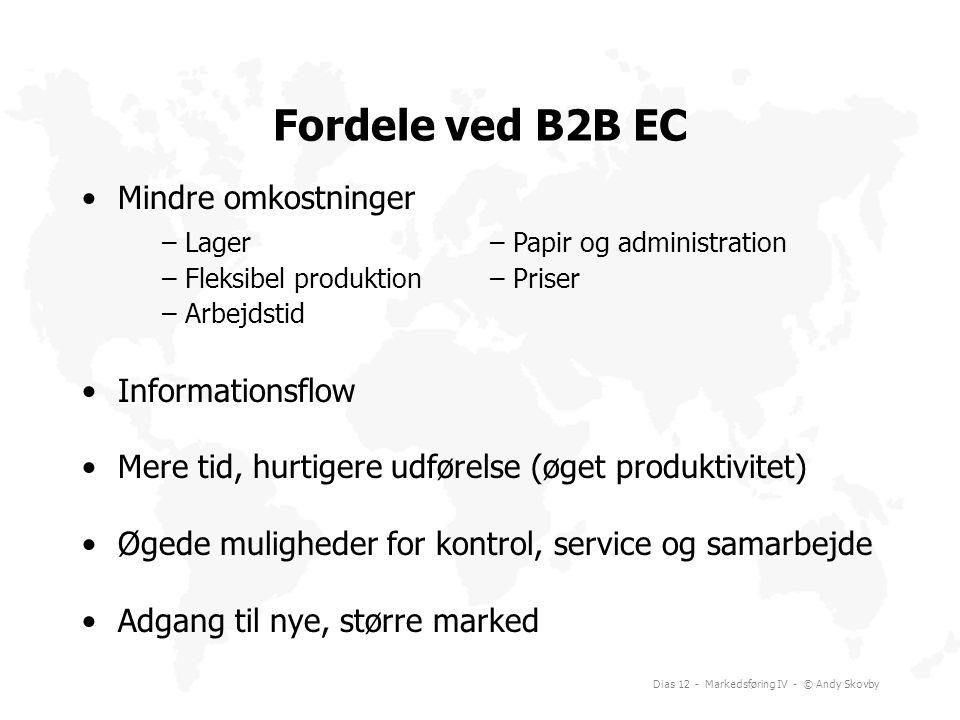 Fordele ved B2B EC Mindre omkostninger Informationsflow