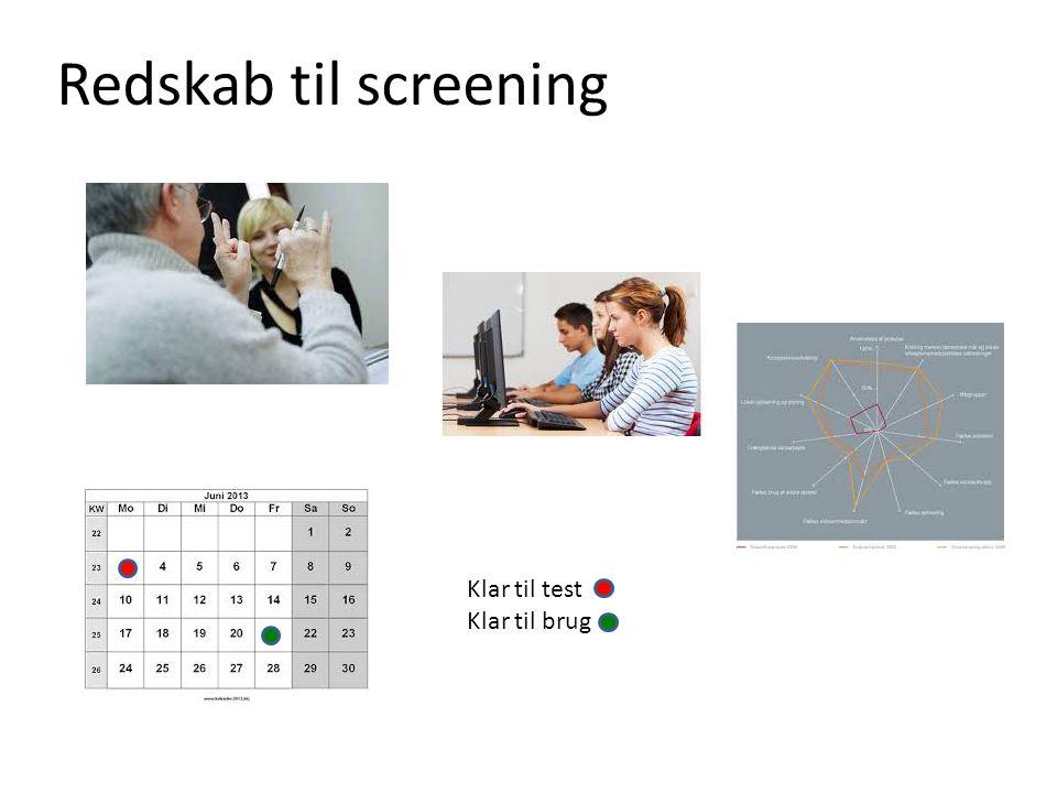 Redskab til screening Klar til test Klar til brug