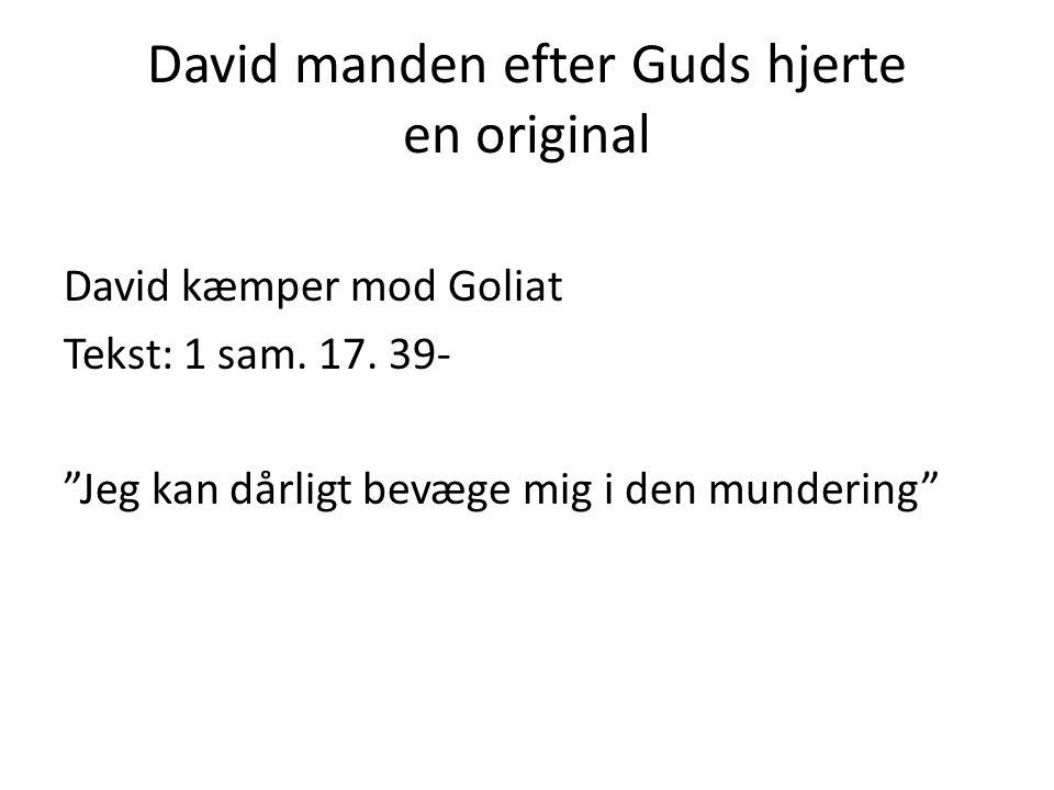 David manden efter Guds hjerte en original